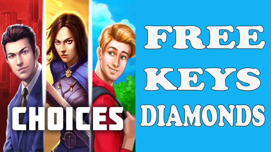 Get the keys and diamonds for the choice story you play game through online